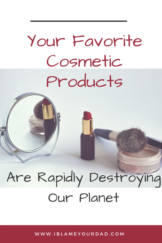 Your favourite cosmetic products are rapidly destroying our planet image