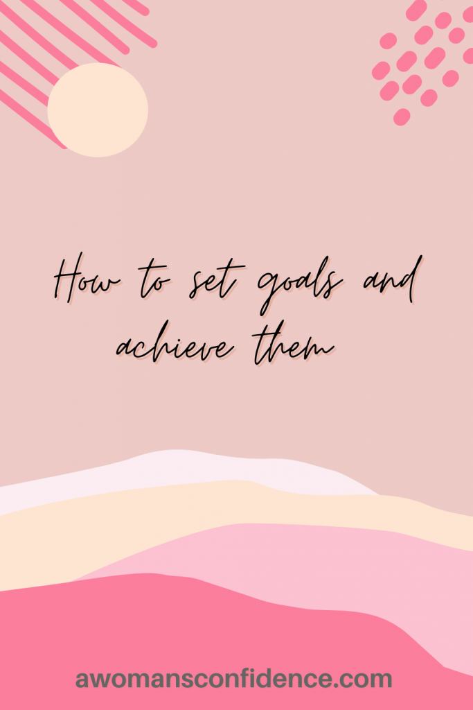 How to set goals and achieve them Pinterest graphic